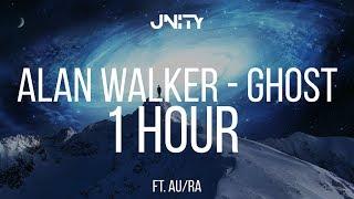 1 HOUR   Alan Walker - Ghost (ft. Au/Ra)