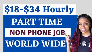 $18-$34 Hourly Part Time Work From Home Job I Make Money Online I World Wide