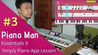 Piano Man Essentials II - Simply Piano App Lesson Day 3