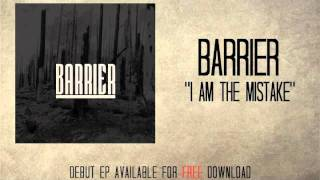 Barrier - I Am The Mistake Thumbnail