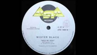 Mister Black - Hold Me Tight (Full Version)