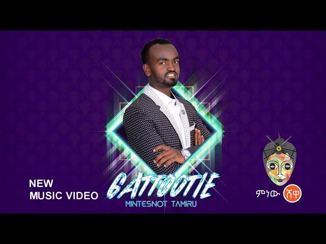 Ethiopian Music : Mintesnot Tamiru (Gattootie) - New Ethiopian Music 2019(Official Video)