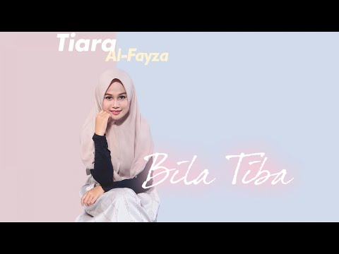 Tiara Al-Fayza - Bila Tiba [ Official Lyric Video ]