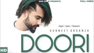 Doori | Gurneet Dosanjh | Trend Setter | New Punjabi Songs 2018 | Latest Punjabi Songs 2018