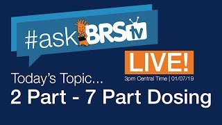 #AskBRStv Live w/ Ryan & Randy: 2-part to 7-part dosing for Major, Minor and Trace Elements?