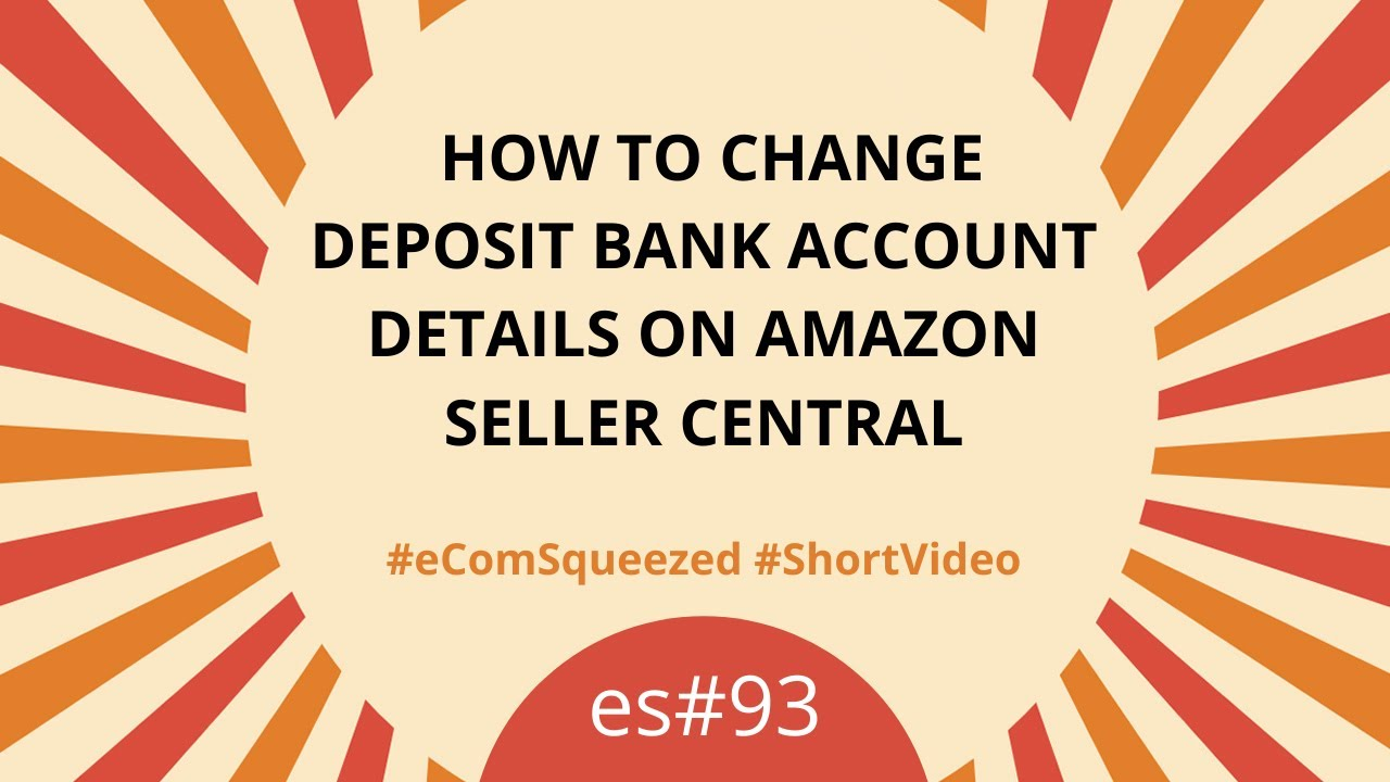 How to Change Deposit Bank Account details on Amazon Seller Central - es#93
