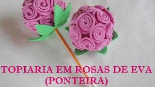TOPIARIA EM ROSAS DE EVA (PONTEIRA) 🌹