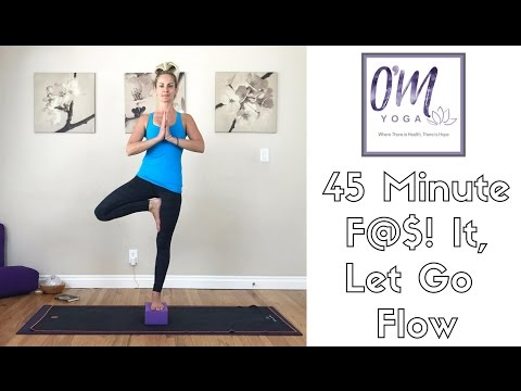45 Minute Yoga - F@$! It Flow (have fun!) for Balance and Flexibility