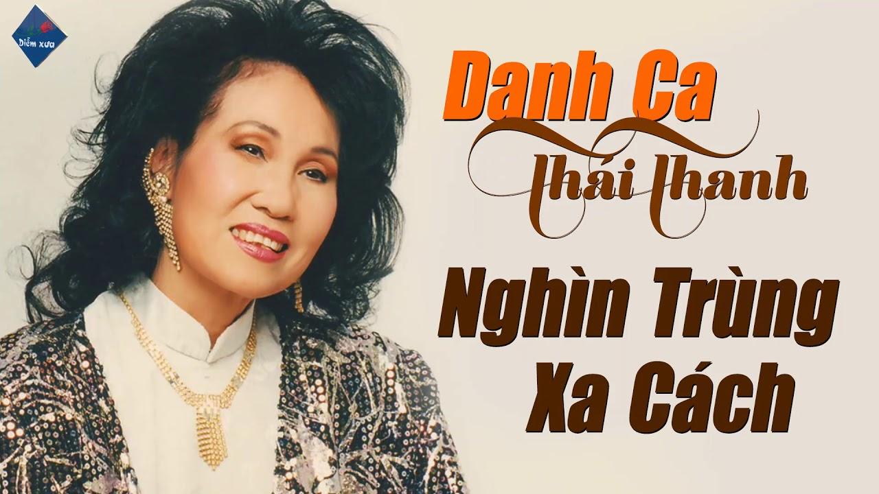 NGHÌN TRÙNG XA CÁCH – THÁI THANH | Tạm Biệt Cô Thái Thanh