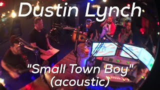 Download Dustin Lynch - Small Town Boy (acoustic) MP3 song and Music Video