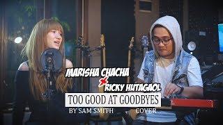 RICKY HUTAGAOL - TOO GOOD AT GOODBYES (Cover) ft. MARISHA CHACHA