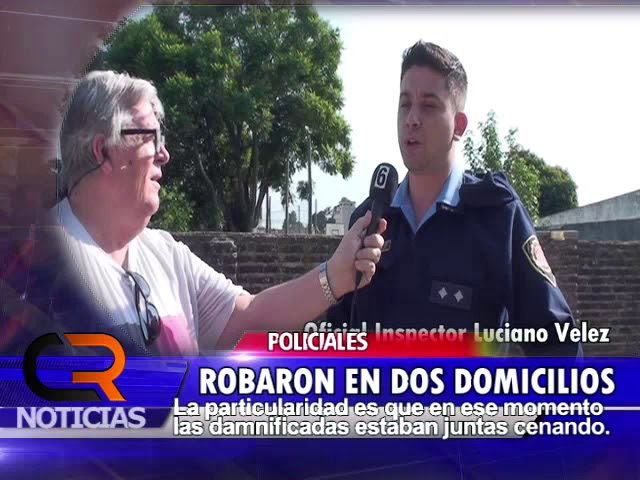 DOBLE ROBO EN CAMILO ALDAO EN DOS DOMICILIOS DE MUJERES QUE CENABAN JUNTAS