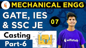 9:00 PM - GATE, IES, SSC JE 2019   Mechanical Engg. by Neeraj Sir   Casting (Part-6)