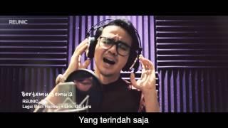 REUNIC - Bertemu Semula (Video & Lirik)