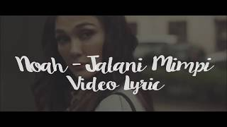 Noah - Jalani Mimpi (Unofficial Lyric Video)