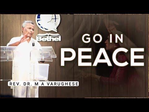 Rev. Dr. M A Varughese || Go in Peace || 23.9.2018