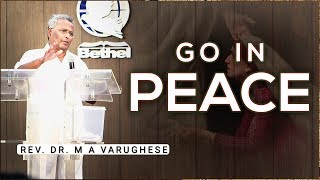 Rev. Dr. M A Varughese || Go in Peace || 23.9.2018