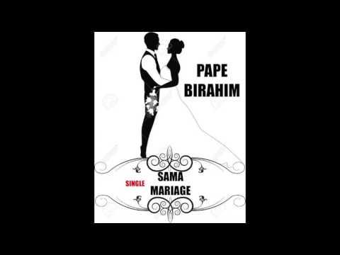 Nouveau Single de PAPE BIRAHIM -SAMA MARIAGE