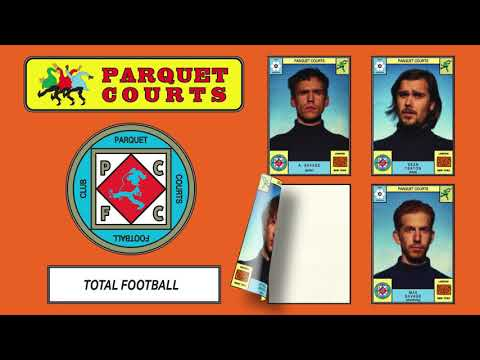 Parquet Courts - Total Football