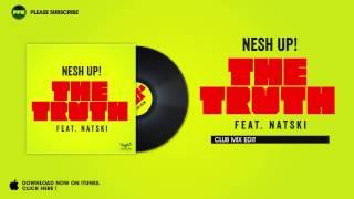 Nesh Up! feat. Natski - The Truth (Club Mix Edit)