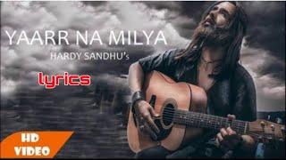 yaar ni milyaa lyrics   lyrical version of yaar nhi milyan   punjabi hit song lyrics  Hardy Sandhu
