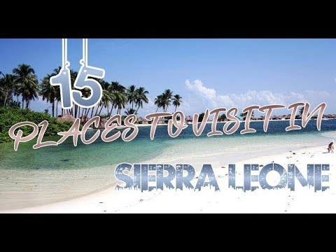 Top 15 Places To Visit In Sierra Leone