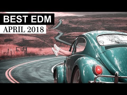 BEST EDM April 2018 💎 Electro House Charts Music Mix