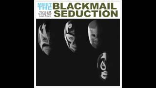 The Blackmail Seduction - You
