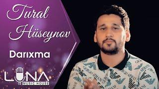 Tural Hüseynov - Darıxma 2019 / Music Video