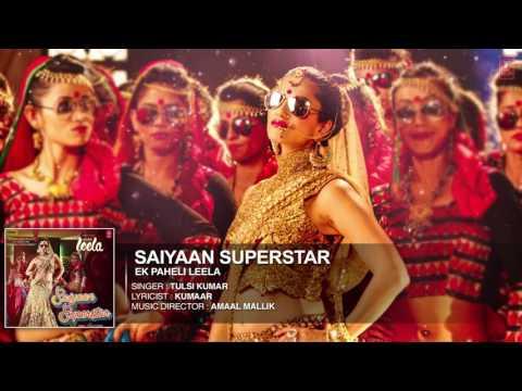 'Saiyaan Superstar' Full Song Audio  Sunny Leone  Tulsi Kumar  Ek Paheli Leela QIEkh9UNkoY MP4  720p