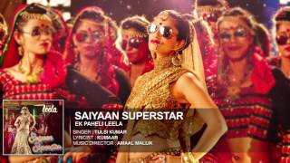 'Saiyaan Superstar' Full Song Audio  Sunny Leone  Tulsi Kumar  Ek Paheli Leela QIEkh9UNkoY MP4  720p