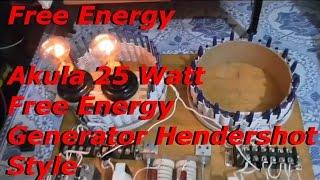 Free Energy - Akula 25 Watt Generator Hendershot Style