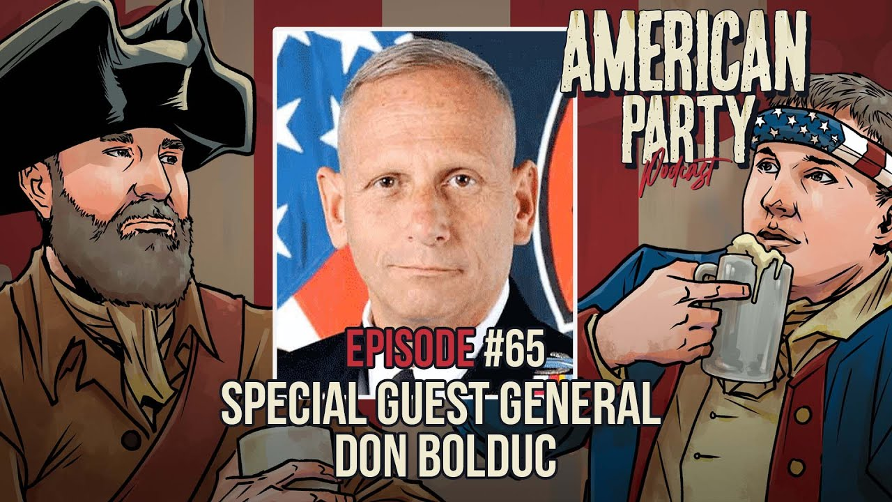 Download Special Guest General Don Bolduc - American Party Podcast Episode 65