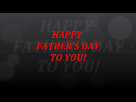 HAPPY FATHER'S DAY Greeting ECard ecards song songs poem lyric like Happy Birthday to you free