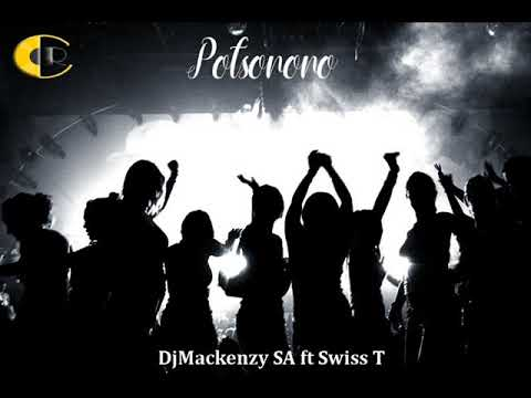 DjMackenzy SA ft Swiss T  - Potsonono