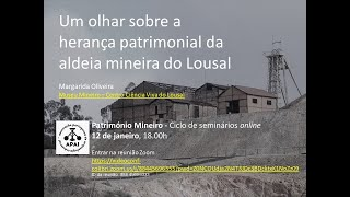 A Herança Patrimonial da Aldeia Mineira do Lousal - Seminário  de Património Mineiro APAI