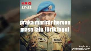 Lirik lagu MASA LALU by Prajurit Kepala Marinir Herson