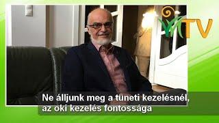 Ne álljunk meg a tüneti kezelésnél, az oki kezelés fontossága - Dr. Simoncsics Péter, Jakab István