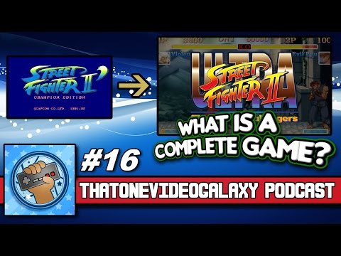 That One Video Galaxy Podcast #16 - What Makes a Game Complete?