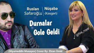 Nusabe Elesgerli \u0026 Ruslan Seferoglu - Durnalar Gole Geldi ( 2018 Yeni )