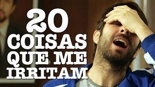 20 COISAS QUE ME IRRITAM - Rafinha Bastos