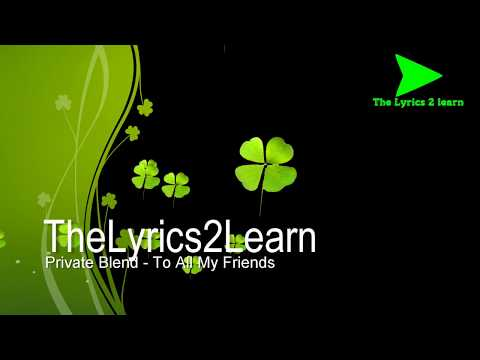 To All My Friends - Private Blend - Lyrics