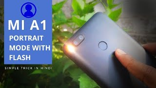 MI A1 Portrait Mode with Flash | Take Portrait Shot in Low light in Hindi 🇮🇳