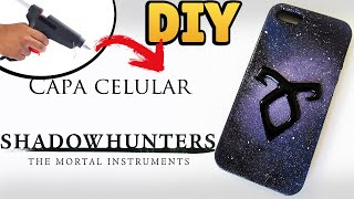 DIY: Como Fazer CAPA DE CELULAR SHADOWHUNTERS - THE MORTAL INSTRUMENTS PHONE CASE TUTORIAL