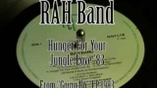 RAH Band - Hunger for Your Jungle Love