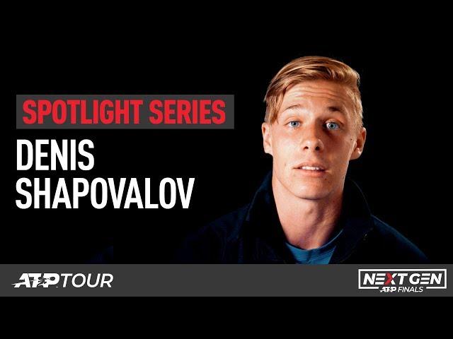 SPOTLIGHT SERIES: DENIS SHAPOVALOV | ATP