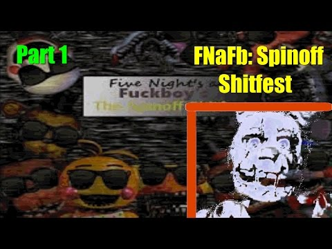 AND THE [great] ADVENTURE BEGINS! | FNaFb: Spinoff Shitfest #1