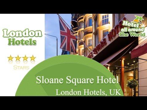Sloane Square Hotel - London Hotels, UK
