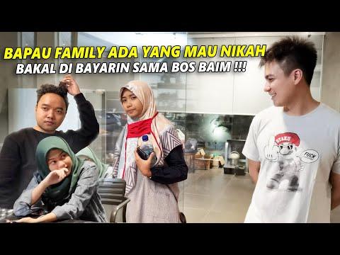 BAPAU FAMILY NIKAH TAHUN INI !!! BAKAL DI BAYARIN SAMA BOS BAIM !!!