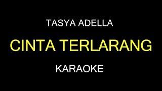 CINTA TERLARANG - Tasya Adella (Karaoke/Lirik)